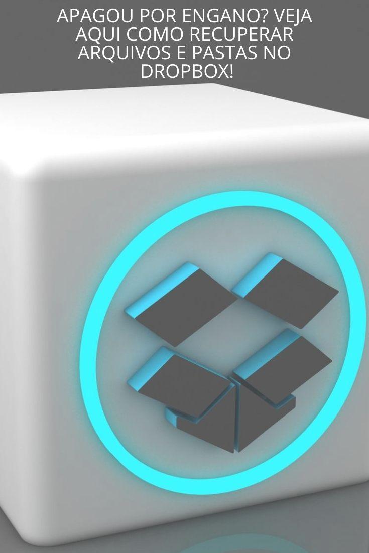 Como Recuperar Arquivos Ou Pastas Apagados No Dropbox E