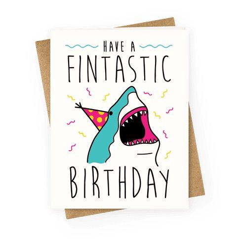 """This birthday card design features the text """"Have A Fintastic Birthday"""" for a share pun all of your shark lover friends! Perfect for birthday gifts, birthday quote, funny birthday quotes, shark puns, best friend birthday, birthday humor, shark jokes, and shark birthday!"""