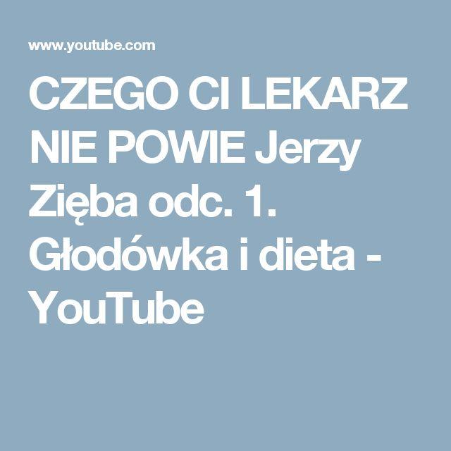 CZEGO CI LEKARZ NIE POWIE Jerzy Zięba odc. 1. Głodówka i dieta - YouTube