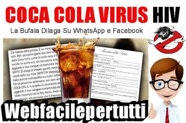 (Coca Cola) Contaminata Con Il Virus Dell' HIV - La Bufala Dilaga Su WhatsApp e Facebook Contaminata Con Il Virus Dell' HIV - La Bufala Dilaga Su   Sta circolando con insistenza su WhatsApp: Coca-cola contaminata con il virus dell'HIV. La notizia sta facendo il giro dei social con tanto #cocacola #virus #aids #bufala