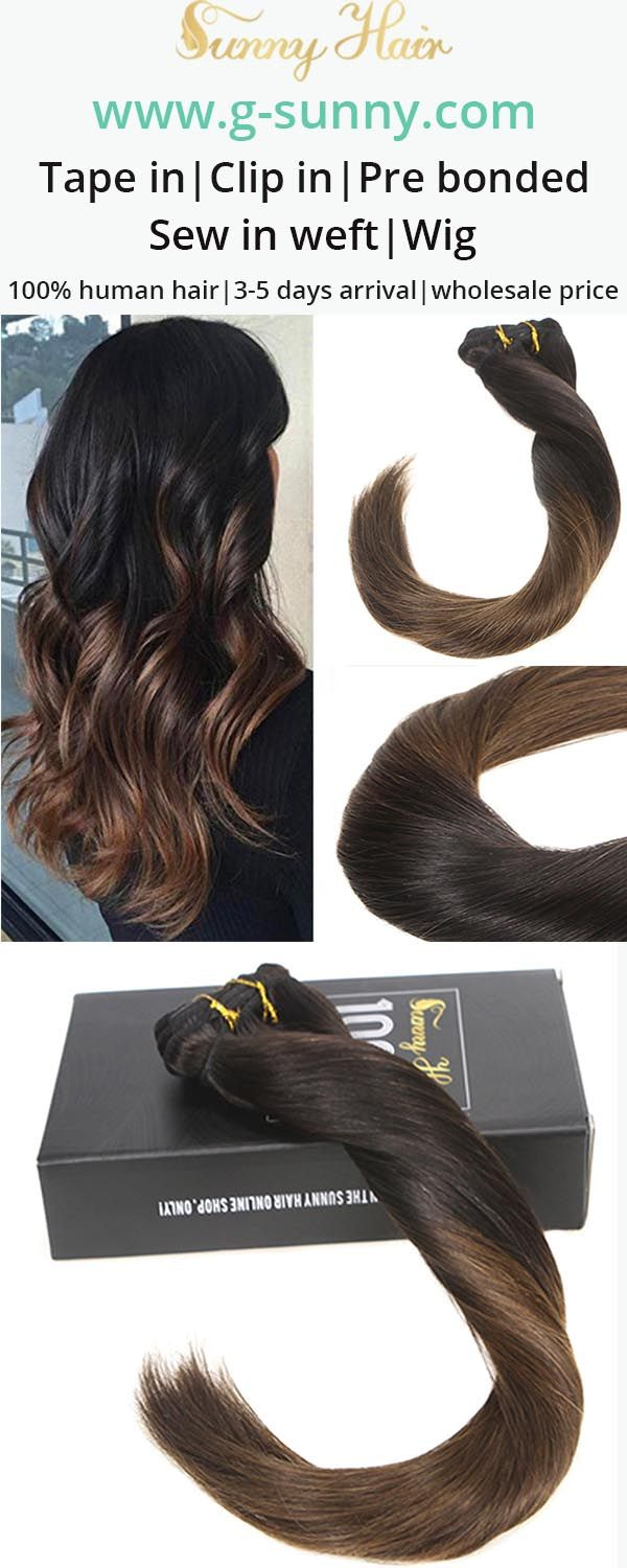 Sunny Hair 100% real human hair extensions, clip in human hair extensions, get longer fuller hair within 3 minutes. Black to brown ombre color effect . Factory directly selling with wholesale price. www.g-sunny.com