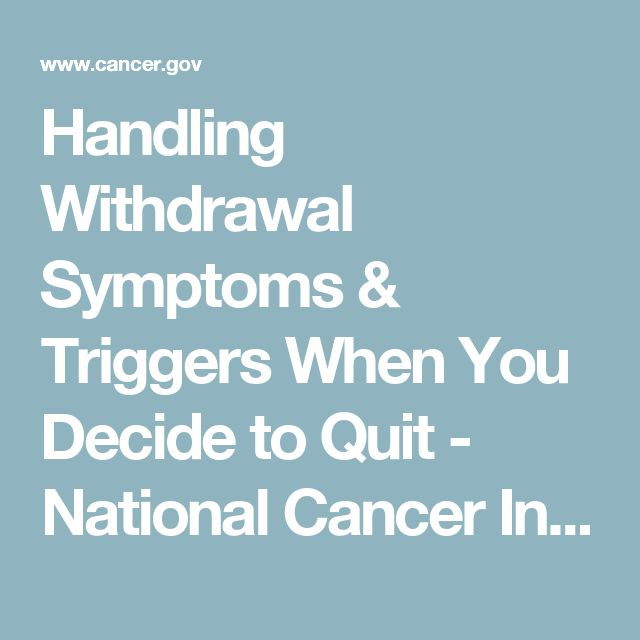 Handling Withdrawal Symptoms & Triggers When You Decide to Quit - National Cancer Institute