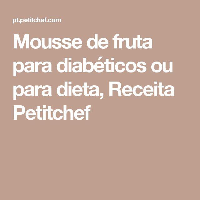 Mousse de fruta para diabéticos ou para dieta, Receita Petitchef