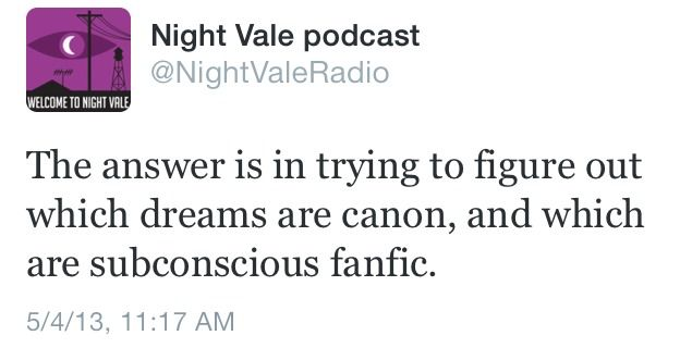 The answer is in trying to figure out which dreams are canon and which are subconscious fanfic. #nightvale