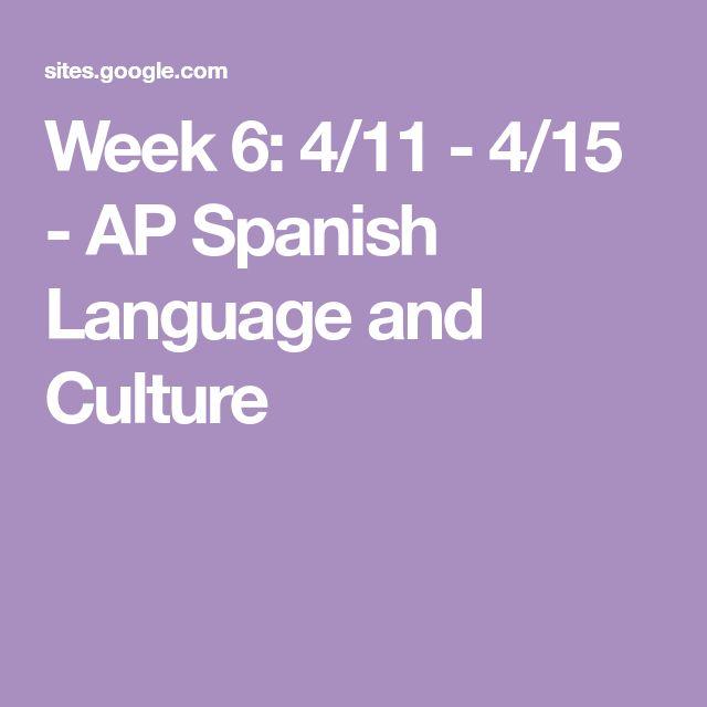 Week 6: 4/11 - 4/15 - AP Spanish Language and Culture