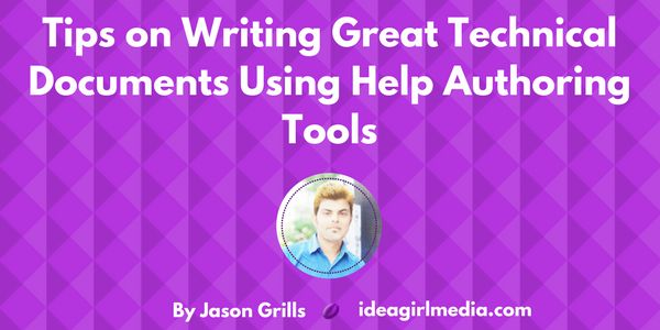 Tips on Writing Great Technical Documents Using Help Authoring Tools by Jason Grills  👉🏼 Get the essential steps to follow when creating a technical document  👉🏼👉🏼
