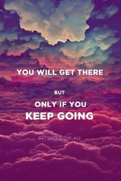 Keep Going | You'll Get There