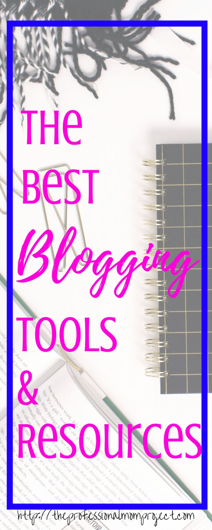 The best blogging tools and blogging resources for new bloggers from The Professional Mom Project | blog ideas | blog secrets | how to blog | blog inspiration | new blog | social media tools | blog courses | wordpress help