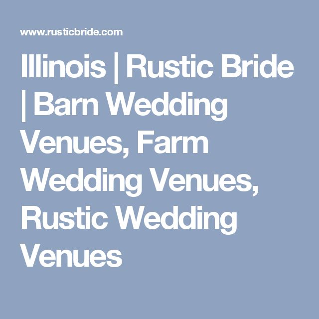 Illinois | Rustic Bride | Barn Wedding Venues, Farm Wedding Venues, Rustic…