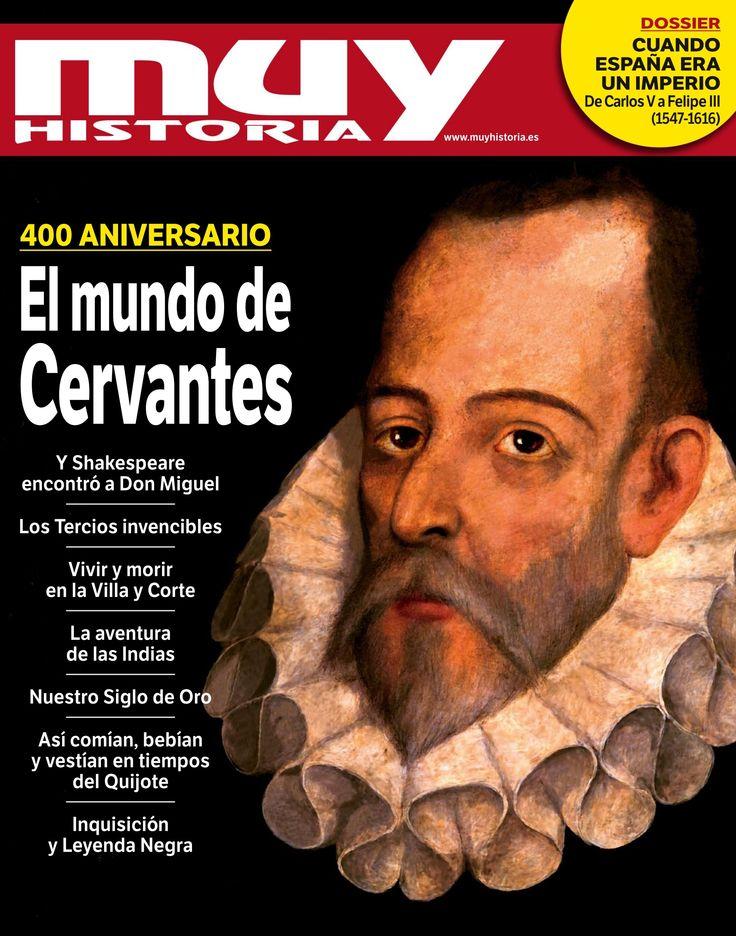 Muy #Historia 75. El mundo de #Cervantes, 400 aniversario.
