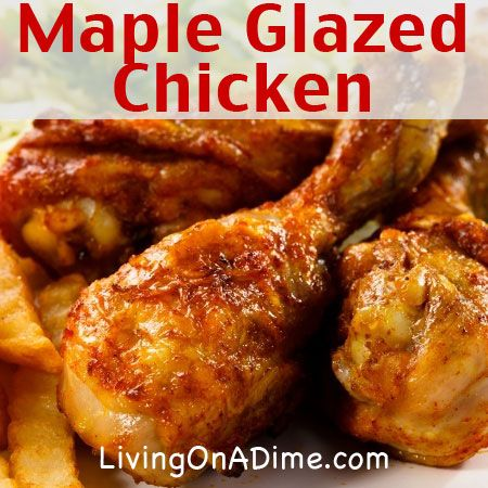 Maple Glazed Chicken Recipe - 4 Ingredients and your family will LOVE it!