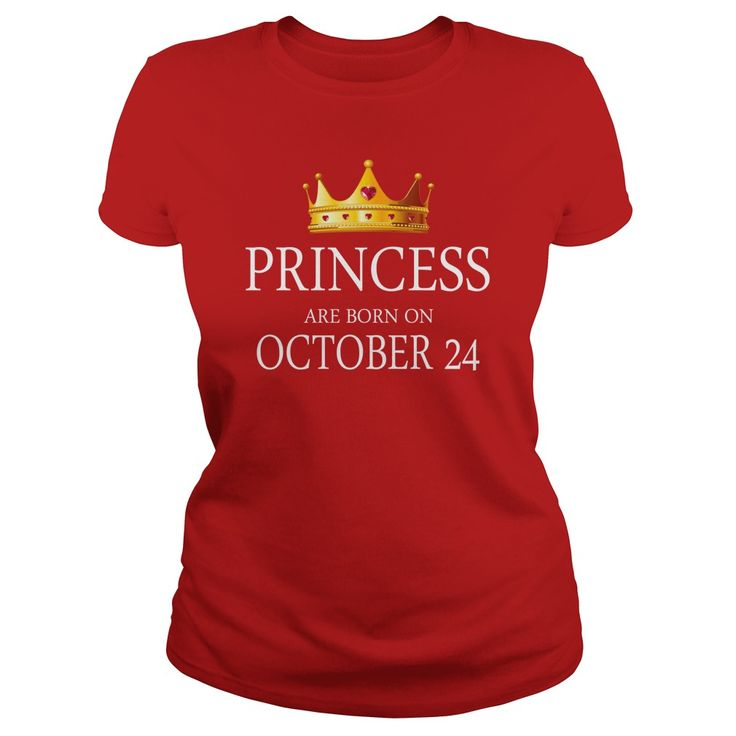Princess are Born october 24 shirts, october 24 birthday T-shirt, october 24 birthday Princess Tshirt, Birthday october 24 T Shirt, Princess Born october 24 Hoodie Princess Vneck