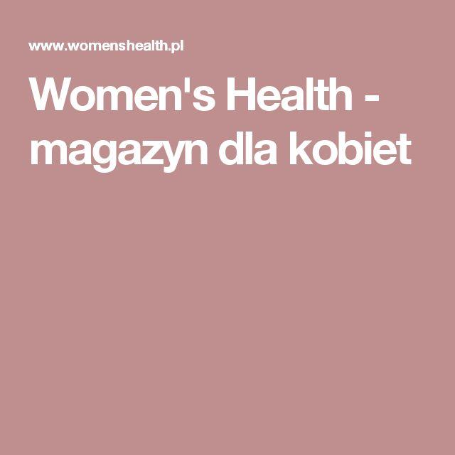 Women's Health - magazyn dla kobiet
