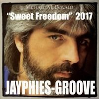 MICHAEL MCDONALD - Sweet Freedom (Jayphies-Groove) 2017 by Jayphies-Groove on SoundCloud