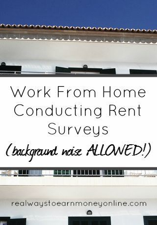 How To Work From Home Conducting Rent Surveys Background Noise Is Allowed
