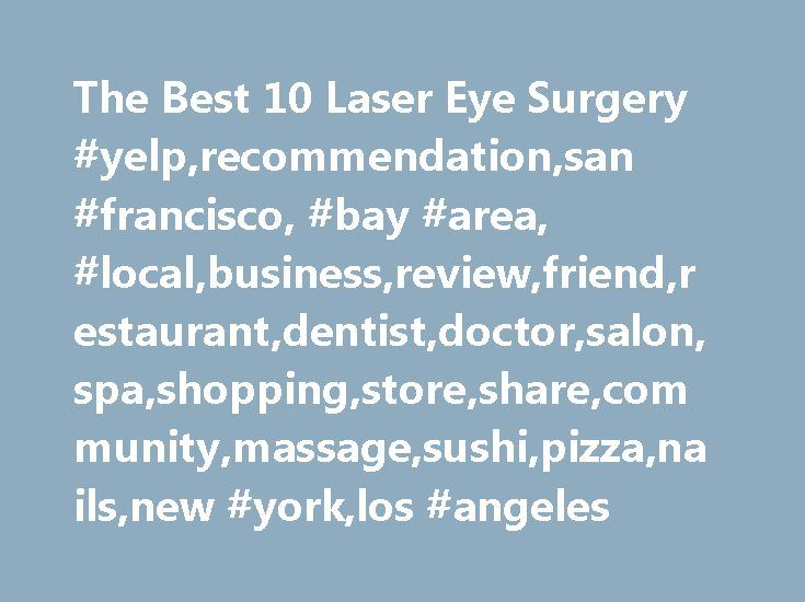 The Best 10 Laser Eye Surgery #yelp,recommendation,san #francisco, #bay #area, #local,business,review,friend,restaurant,dentist,doctor,salon,spa,shopping,store,share,community,massage,sushi,pizza,nails,new #york,los #angeles http://furniture.nef2.com/the-best-10-laser-eye-surgery-yelprecommendationsan-francisco-bay-area-localbusinessreviewfriendrestaurantdentistdoctorsalonspashoppingstoresharecommunitymassagesushipizzanail/  # The Best 10 Laser Eye Surgery/Lasik in Mississauga, ON…