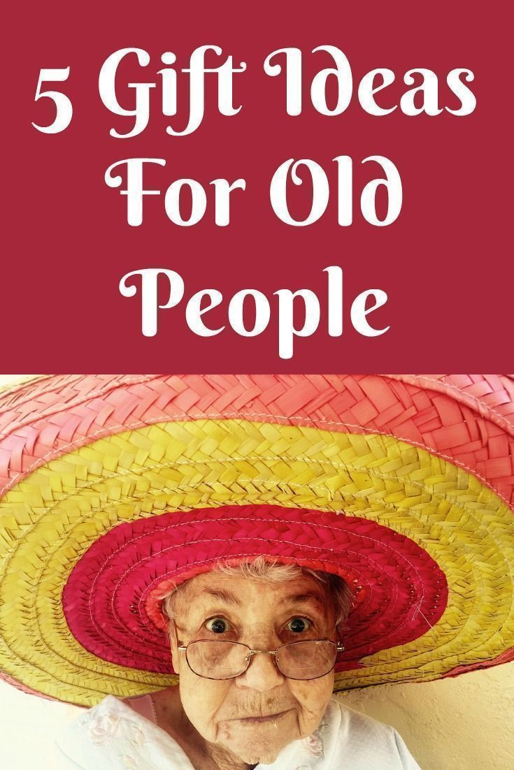 5 gift ideas for old people like elderly grandpas and