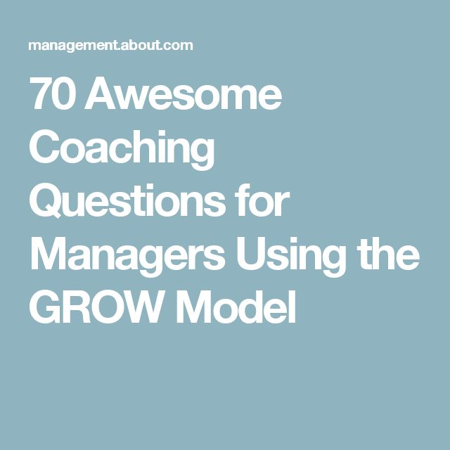 70 Awesome Coaching Questions for Managers Using the GROW Model