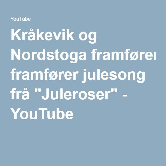 """Kråkevik og Nordstoga framfører julesong frå """"Juleroser"""" - YouTube"""