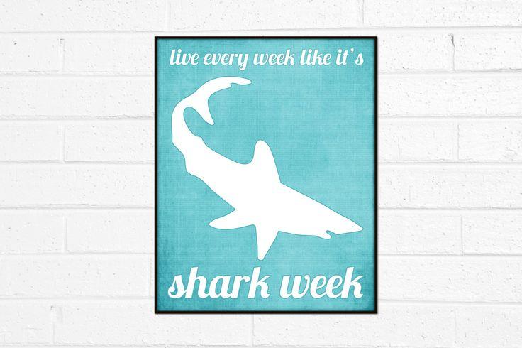 Shark Week Funny Humorous Print - Live Every Week Like it's Shark Week -- Aqua Teal Blue - 8x10 Fathers Day. $15.00, via Etsy.