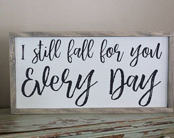 I Still Fall for You Every Day, Everyday Wood Sign, Wedding Gift, Anniversary Gift, Sign for Couples, Love Sign, Soul Mate Sign, Wedding, Bedroom Deco…