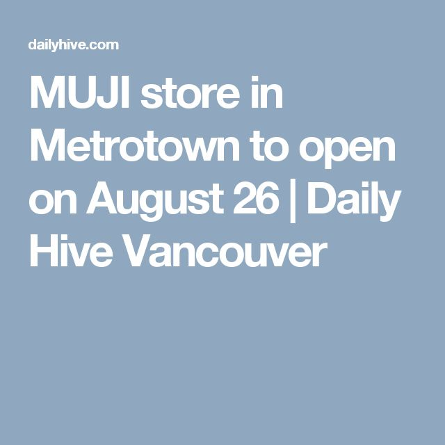 MUJI store in Metrotown to open on August 26 | Daily Hive Vancouver