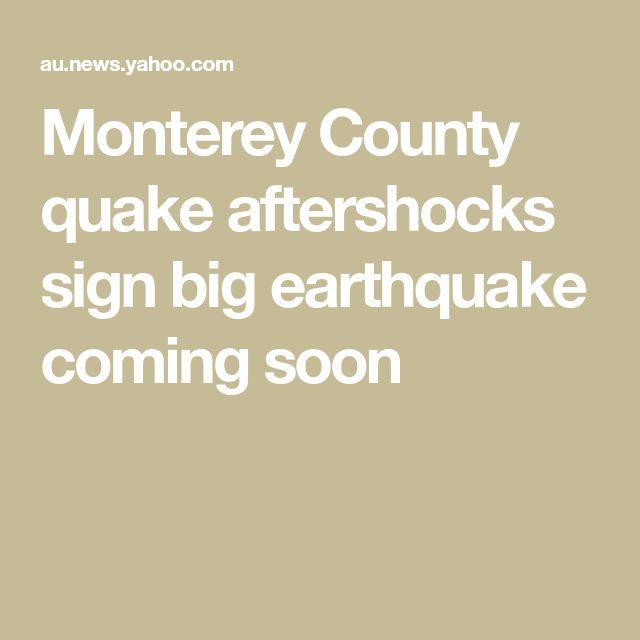 Monterey County quake aftershocks sign big earthquake coming soon