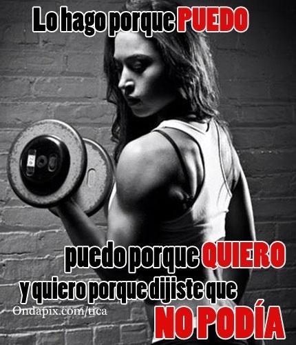 Lo hago porque puedo, puedo porque quiero y quiero que digiste que no podía #fitness #gym #salud #tarjetitas