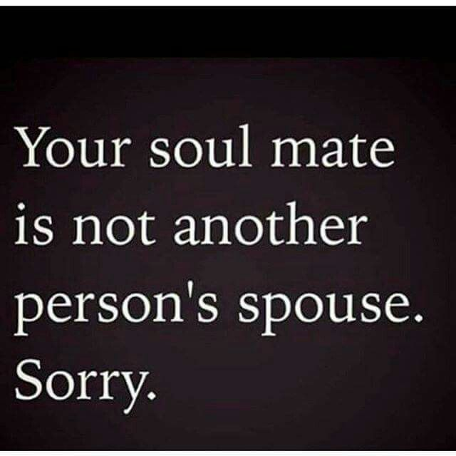 Your soul mate is not someone's spouse
