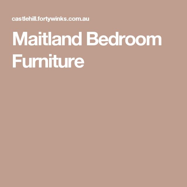 Maitland Bedroom Furniture