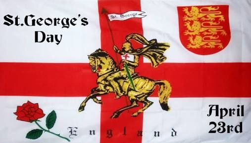 23. April - Happy St George's Day to all our friends and Customers from England