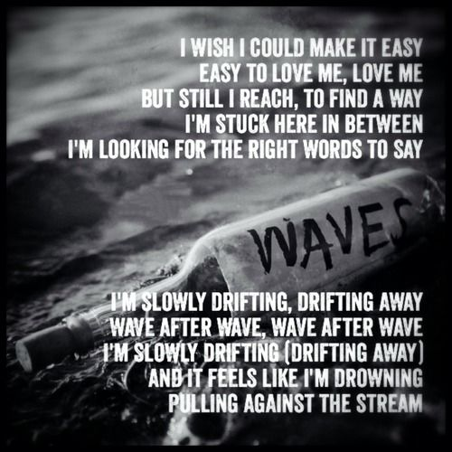 Mr. Probz - Waves  I wish I could make it easy, easy to love me...says it all really..story of my life