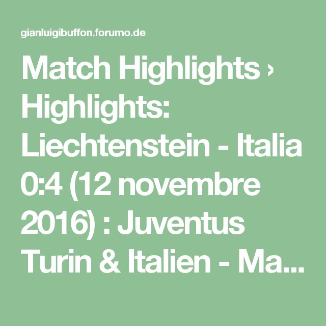 Match Highlights › Highlights: Liechtenstein - Italia 0:4 (12 novembre 2016) : Juventus Turin & Italien - Match Highlights#p78458