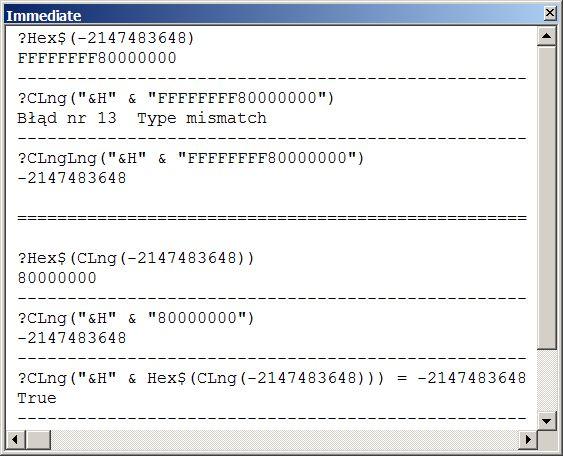 """16 • Test funkcji #HexToDec Test konwersji liczby -2 147 483 648 (dolna granica typu Long)  w 64-bitowym środowisku #VBA7 za pomocą wyrażenia CLng(""""&H"""" & Hex$(-2147483648)), kończy się niepowodzeniem, bo MS #Access zgłasza """"Błąd nr 13. Type mismatch"""". Funkcja Hex # zwraca ciąg FFFFFFFF80000000 odpowiadający typowi LongLong, którego funkcja CLng nie potrafi zinterpretować. Powinnismy użyć funkcji CLngLng, bądź jawnie przekonwertować liczbę -2147483648 na typ Long w wyrażeniu CLng(""""&H""""…"""