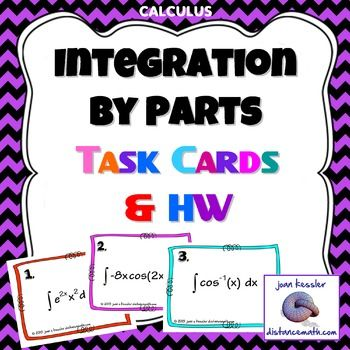 Calculus Integration by Parts Task Cards, Guideline, and HomeworkThis activity is designed for use with AP Calculus BC and College Calculus 2.  It is part of the Techniques of Integration Unit.   Included in the Lesson: * 11 Task Cards. Please see preview for questions.