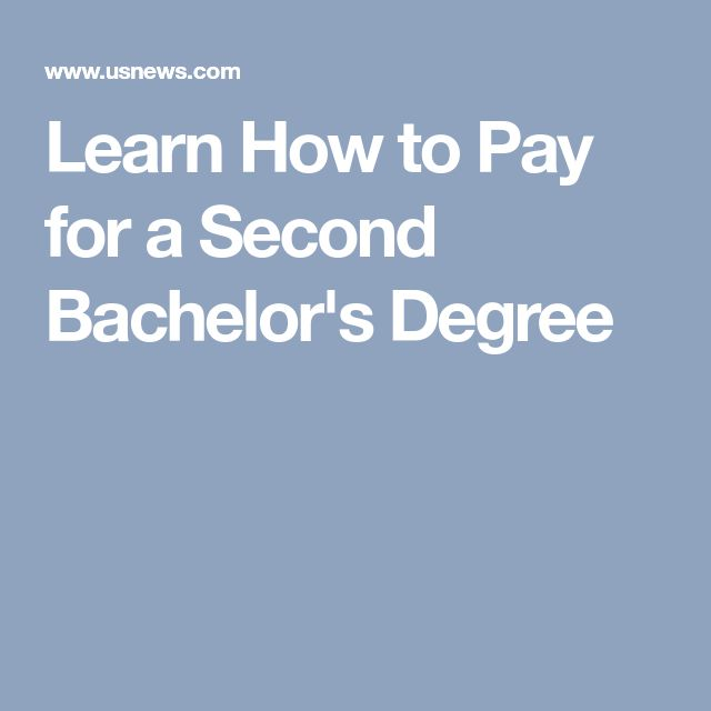 Learn How to Pay for a Second Bachelor's Degree