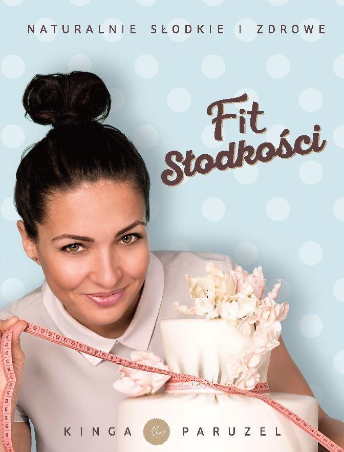 Fit słodkości. Naturalnie słodkie i zdrowe -   Paruzel Kinga , tylko w empik.com: 39,49 zł. Przeczytaj recenzję Fit słodkości. Naturalnie słodkie i zdrowe. Zamów dostawę do dowolnego salonu i zapłać przy odbiorze!