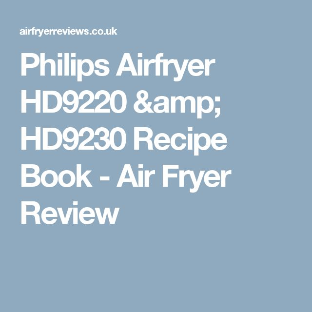 Philips Airfryer HD9220 & HD9230 Recipe Book - Air Fryer Review
