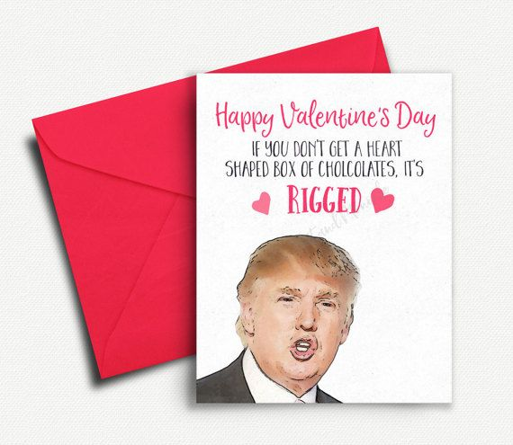 Funny Valentines Day Card Donald Trump by TopHatAndMonocle on Etsy