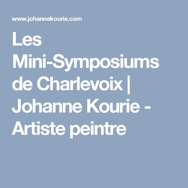 Les Mini-Symposiums de Charlevoix   Johanne Kourie - Artiste peintre