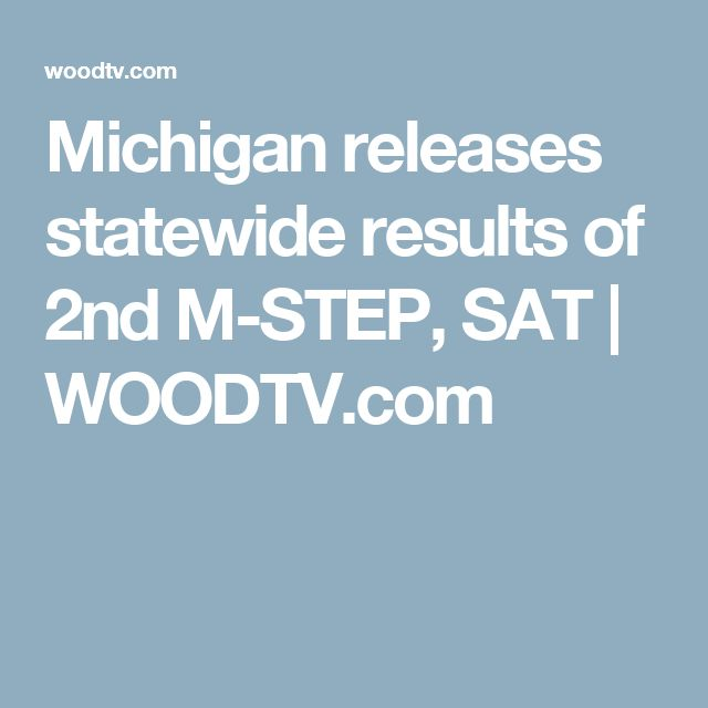 Michigan releases statewide results of 2nd M-STEP, SAT | WOODTV.com