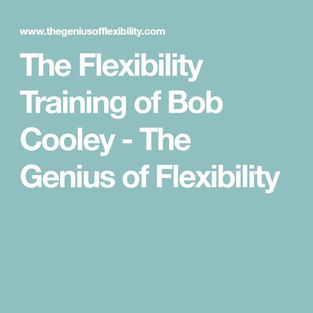 The Flexibility Training of Bob Cooley - The Genius of Flexibility