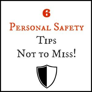 6 Personal Safety Tips Not to Miss! #Personal Safety #Safetytips/ Earning and Saving with Sarah Fuller