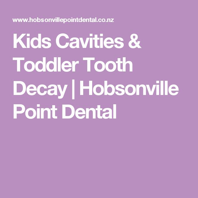 Kids Cavities & Toddler Tooth Decay | Hobsonville Point Dental