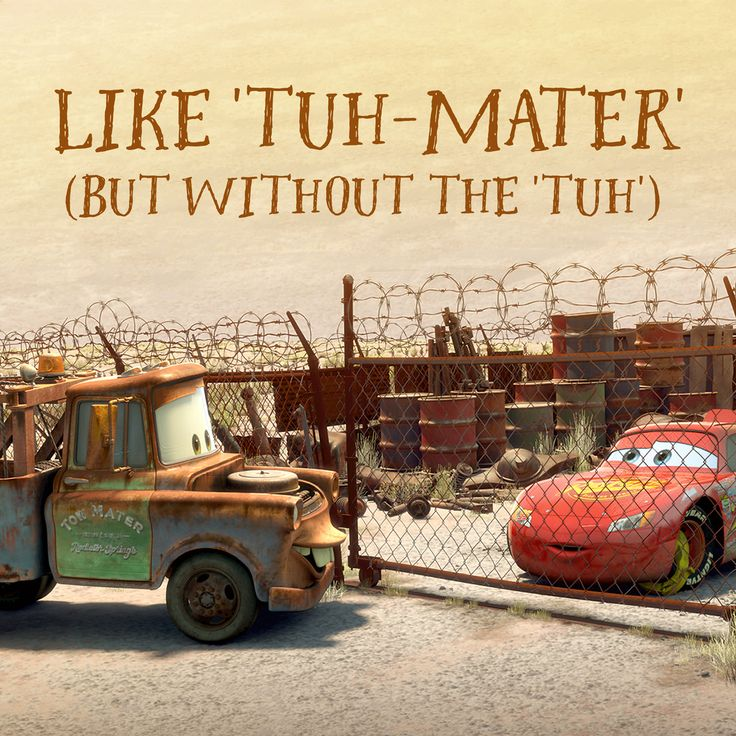 """Is your name Mater too?"""