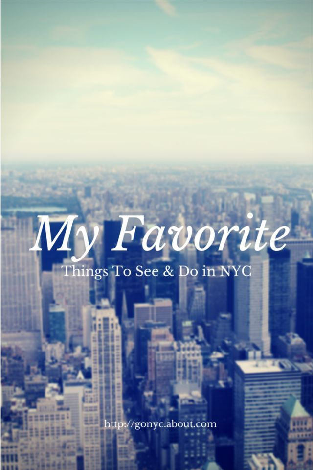 11 Things To Do That I Personally Recommend!: Have a great experience in New York City with these personal recommendations