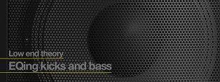 RA: Low End Theory: EQing Kicks & Bass