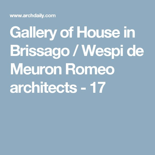 Gallery of House in Brissago / Wespi de Meuron Romeo architects - 17