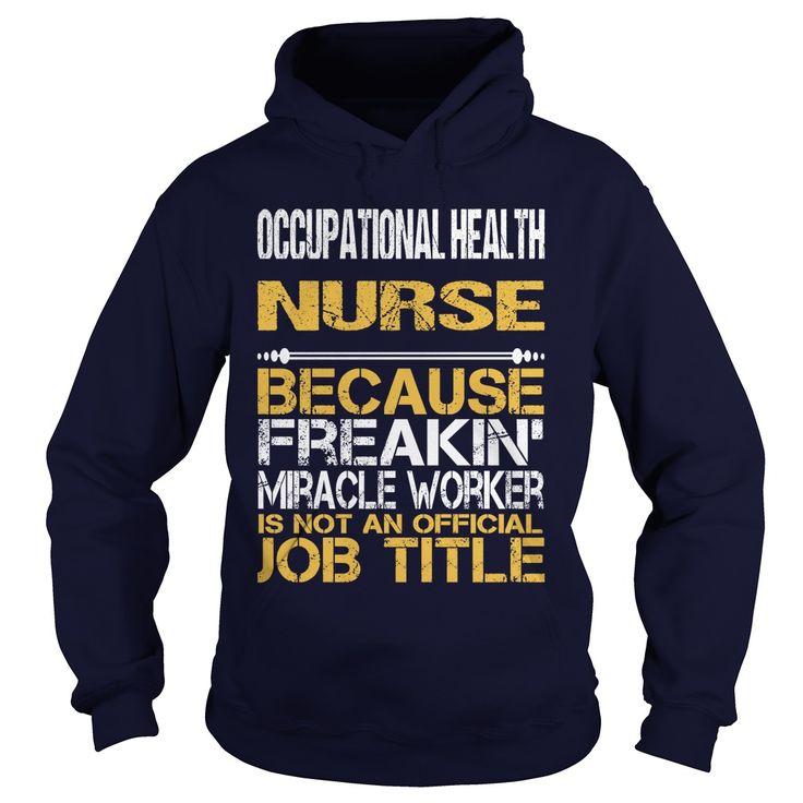 Occupational health nurse freakin nursing tshirts