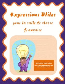"$ ""Helpful Phrases for French Class"" is a reference handout and corresponding activities to help students be more confident in using French daily in routine situations, such as asking for help or expressing the desire to go somewhere else in the school. Practice activities/games included!"
